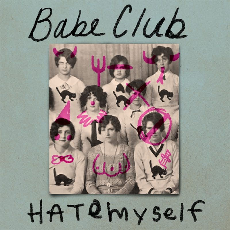 Babe Club Hate Myself